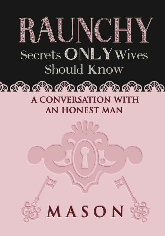 RAUNCHY Secrets Only wives should know